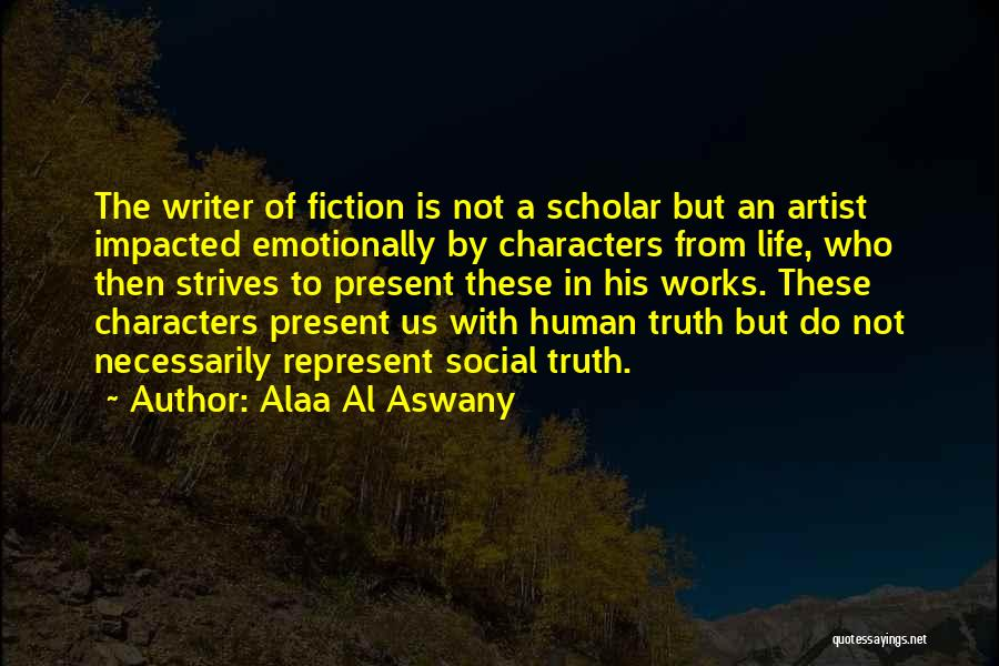 Fiction Literature Quotes By Alaa Al Aswany