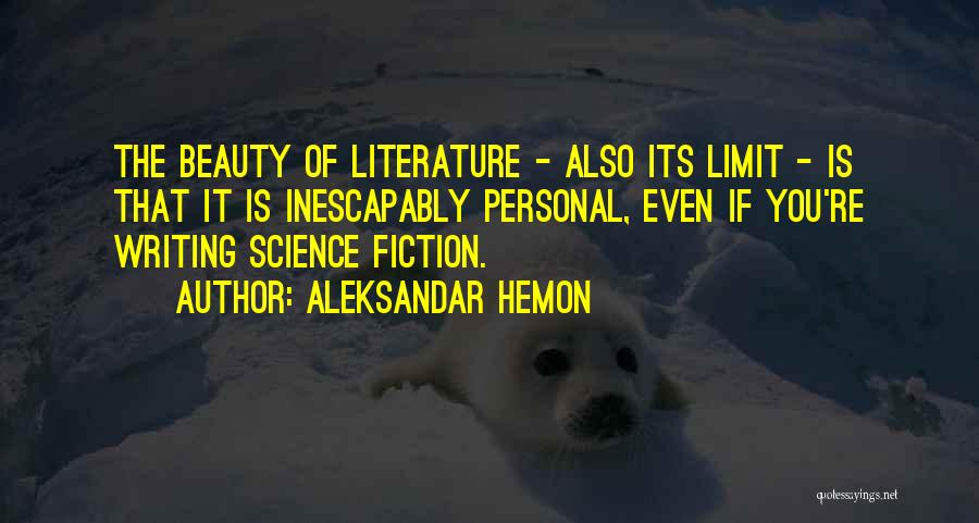Fiction Literature Quotes By Aleksandar Hemon