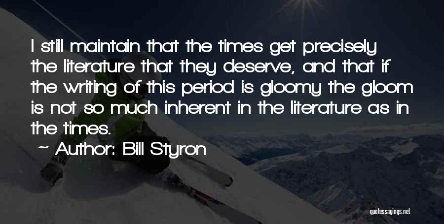 Fiction Literature Quotes By Bill Styron