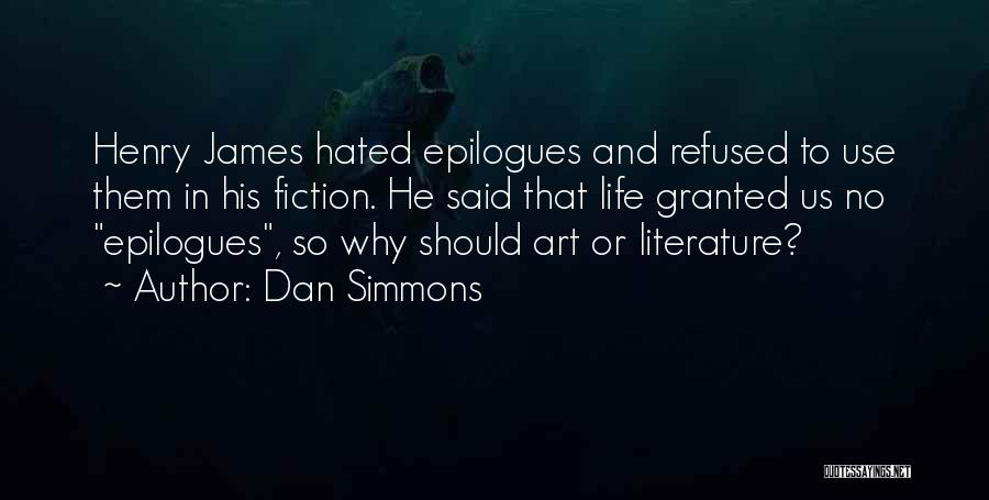 Fiction Literature Quotes By Dan Simmons