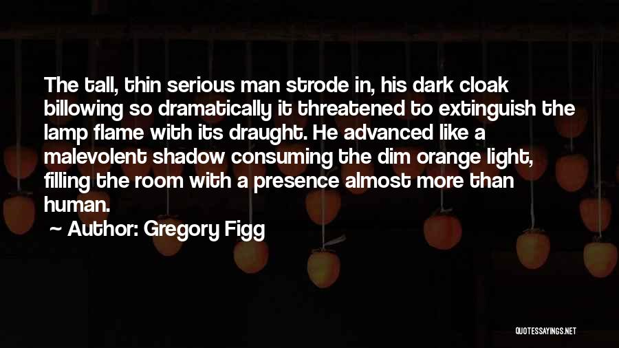 Fiction Literature Quotes By Gregory Figg