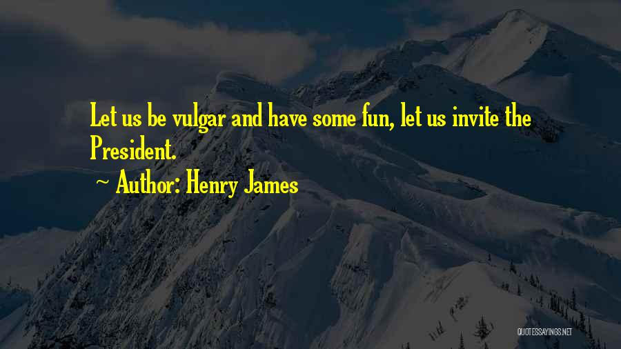 Fiction Literature Quotes By Henry James
