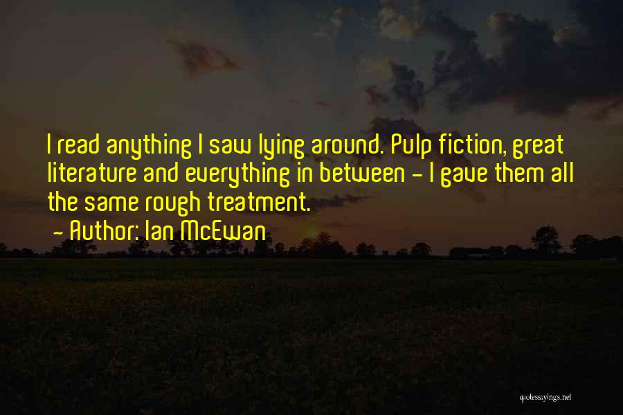 Fiction Literature Quotes By Ian McEwan