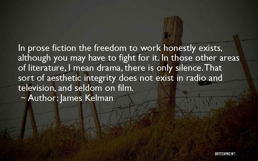 Fiction Literature Quotes By James Kelman