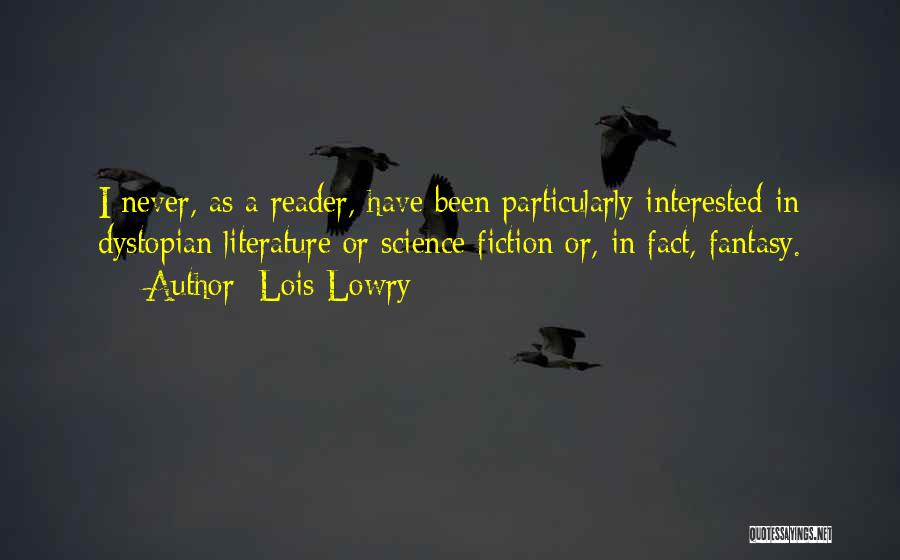 Fiction Literature Quotes By Lois Lowry