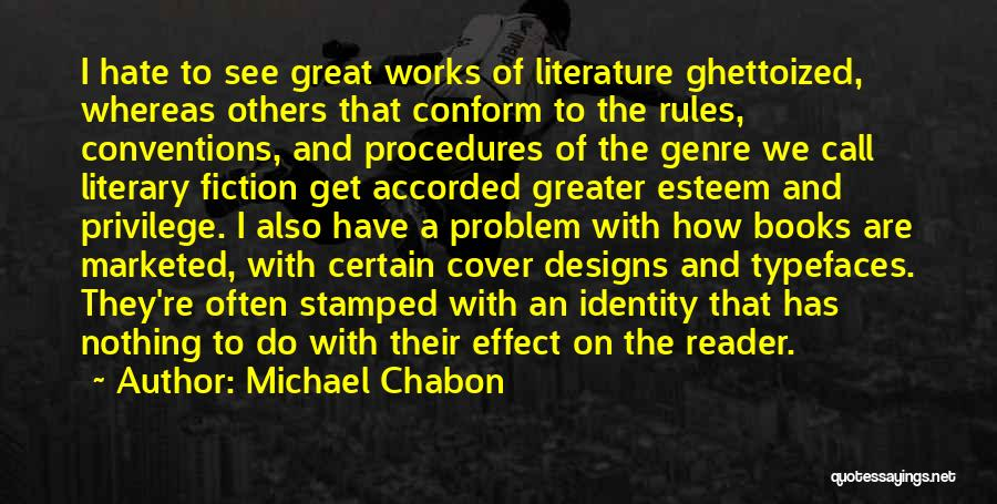 Fiction Literature Quotes By Michael Chabon
