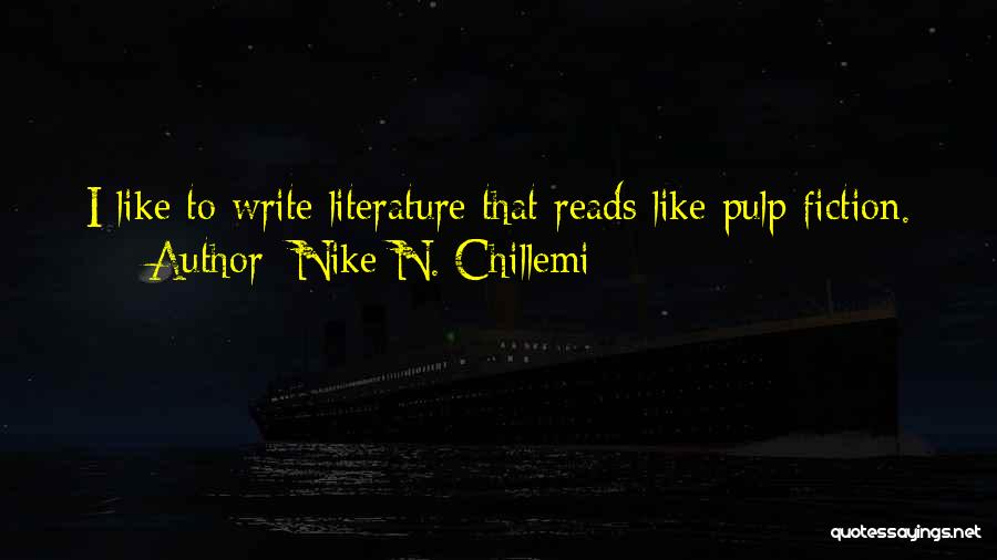 Fiction Literature Quotes By Nike N. Chillemi
