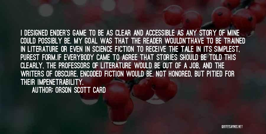 Fiction Literature Quotes By Orson Scott Card