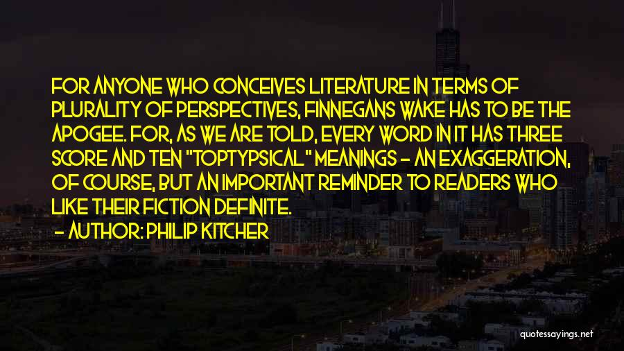 Fiction Literature Quotes By Philip Kitcher