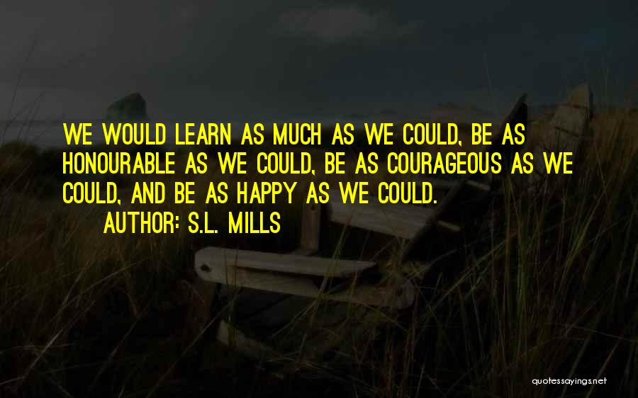 Fiction Literature Quotes By S.L. Mills