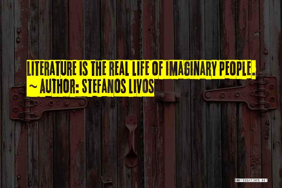Fiction Literature Quotes By Stefanos Livos
