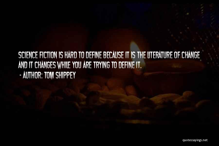 Fiction Literature Quotes By Tom Shippey