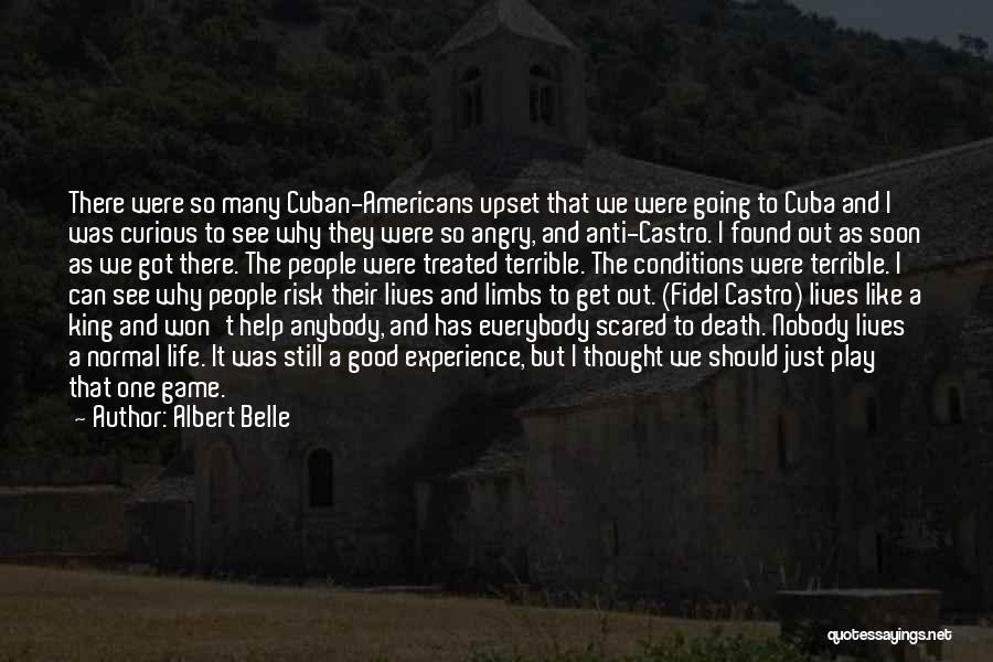 Fidel Quotes By Albert Belle