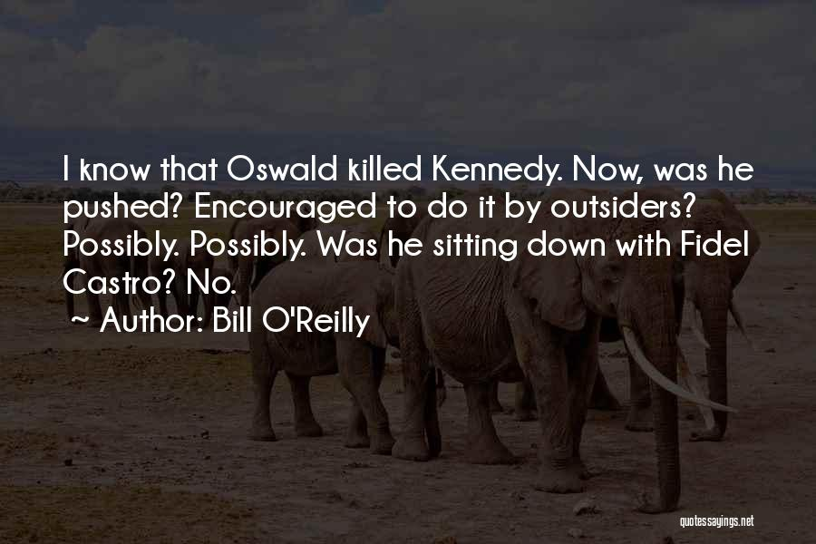 Fidel Quotes By Bill O'Reilly