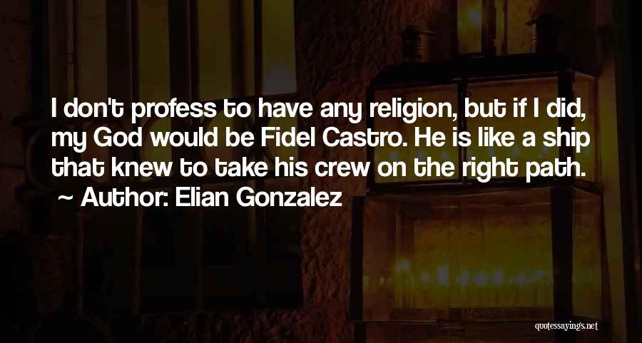 Fidel Quotes By Elian Gonzalez