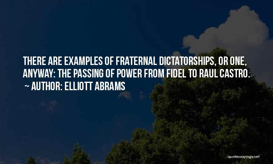 Fidel Quotes By Elliott Abrams