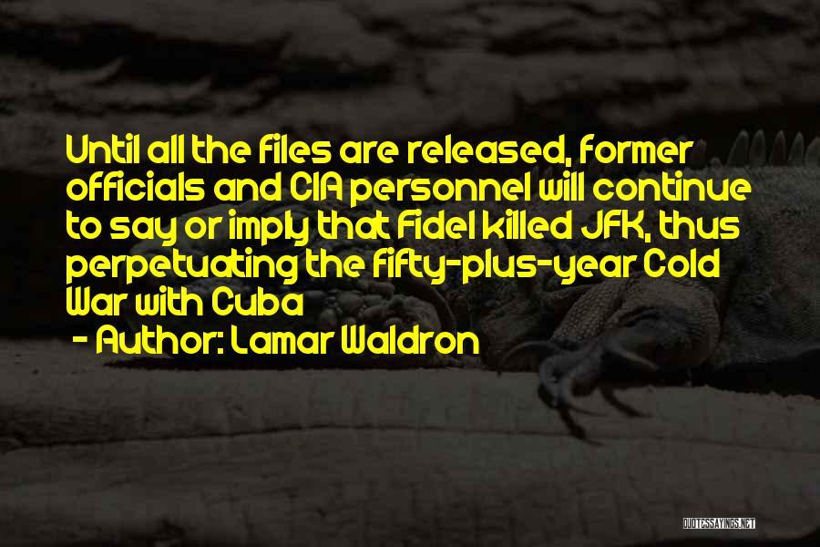 Fidel Quotes By Lamar Waldron