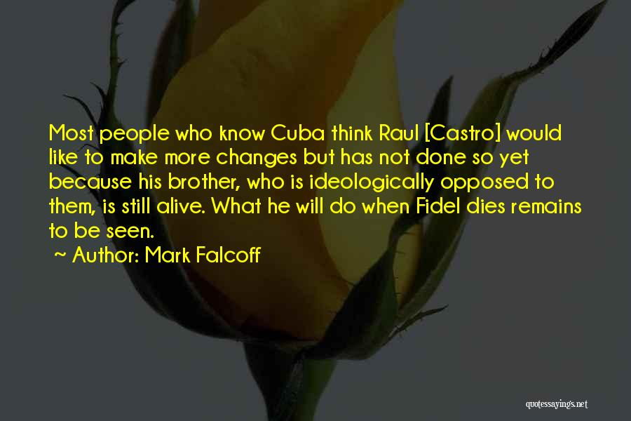 Fidel Quotes By Mark Falcoff