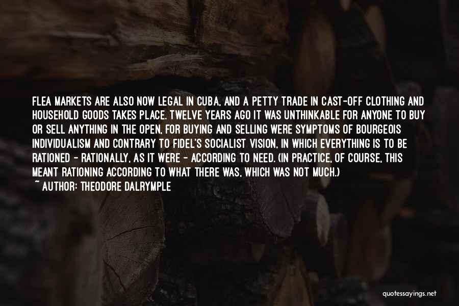 Fidel Quotes By Theodore Dalrymple