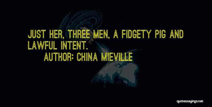 Fidgety Quotes By China Mieville