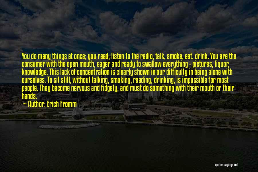 Fidgety Quotes By Erich Fromm