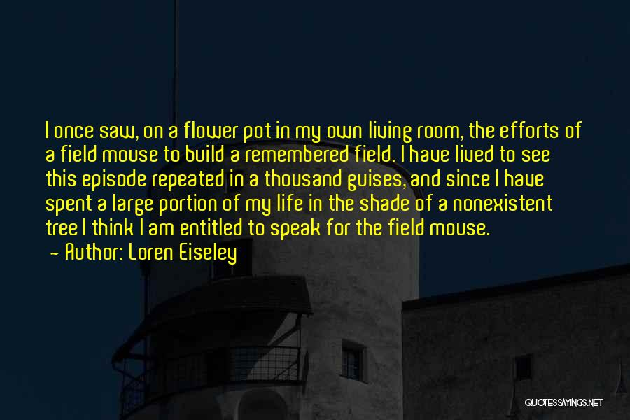 Field Mouse Quotes By Loren Eiseley