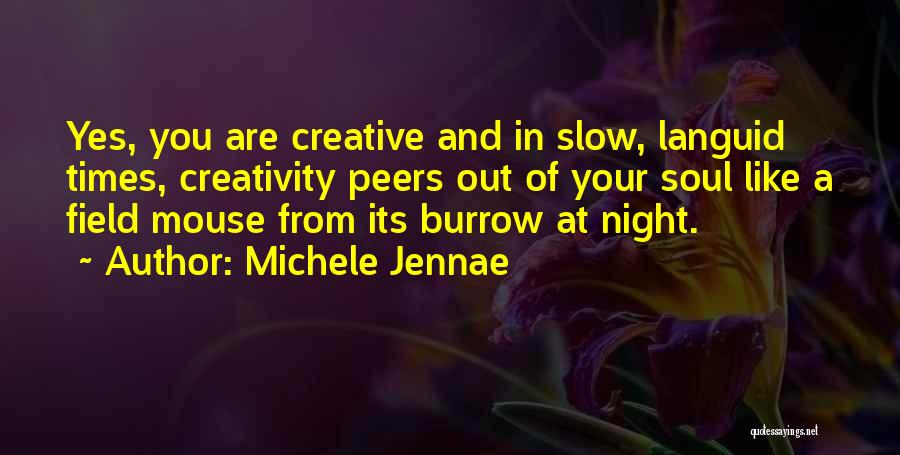 Field Mouse Quotes By Michele Jennae