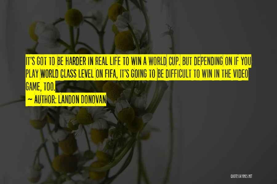 Fifa World Cup Quotes By Landon Donovan