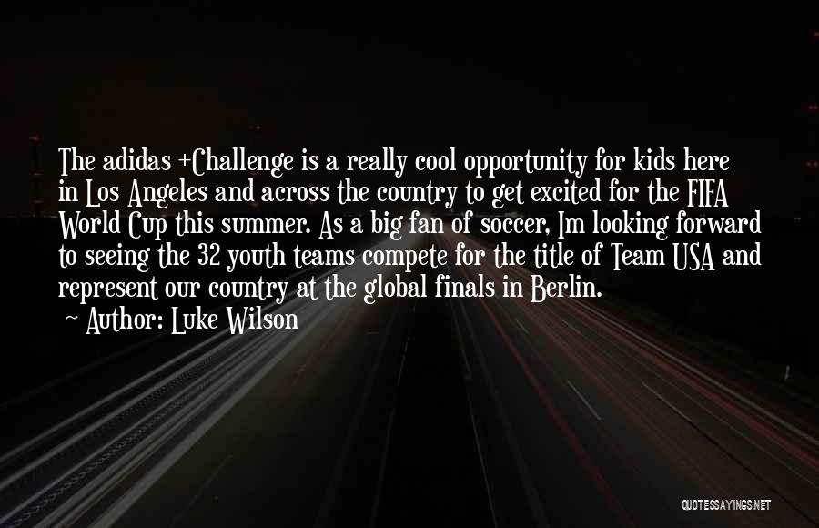 Fifa World Cup Quotes By Luke Wilson
