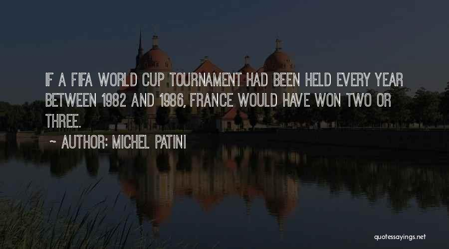 Fifa World Cup Quotes By Michel Patini