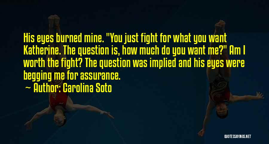 Fight For The One U Love Quotes By Carolina Soto