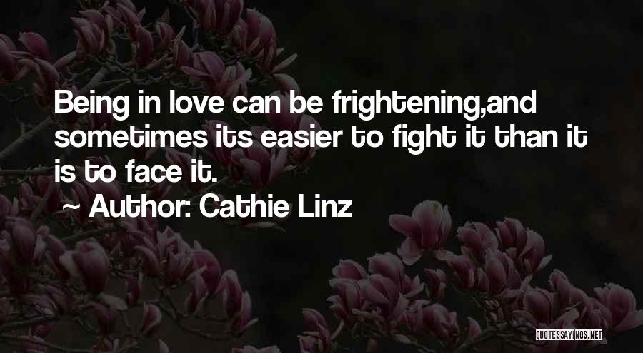 Fight For The One U Love Quotes By Cathie Linz