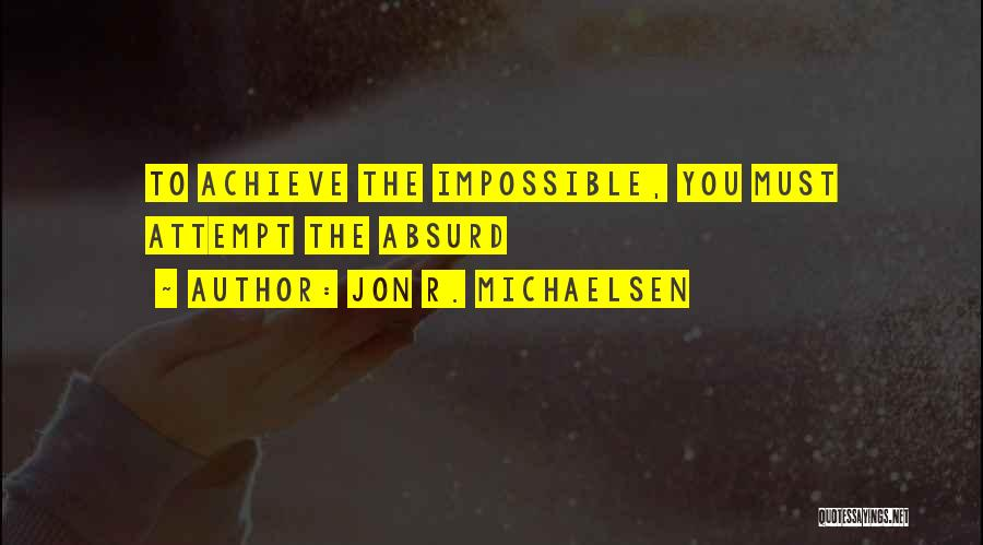Fight For The One U Love Quotes By Jon R. Michaelsen