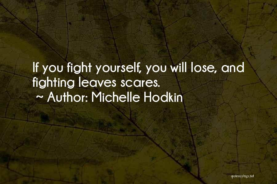 Fight For The One U Love Quotes By Michelle Hodkin