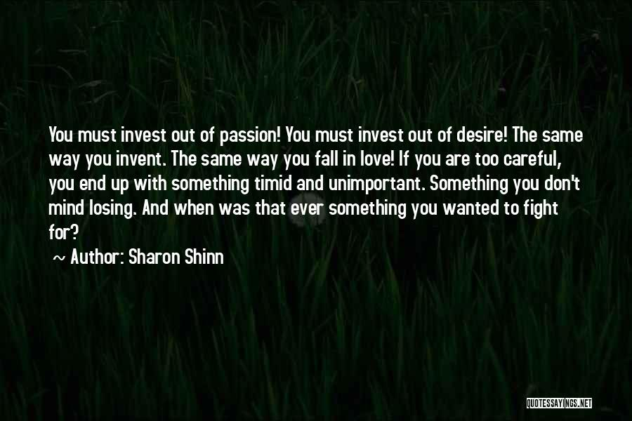Fight For The One U Love Quotes By Sharon Shinn