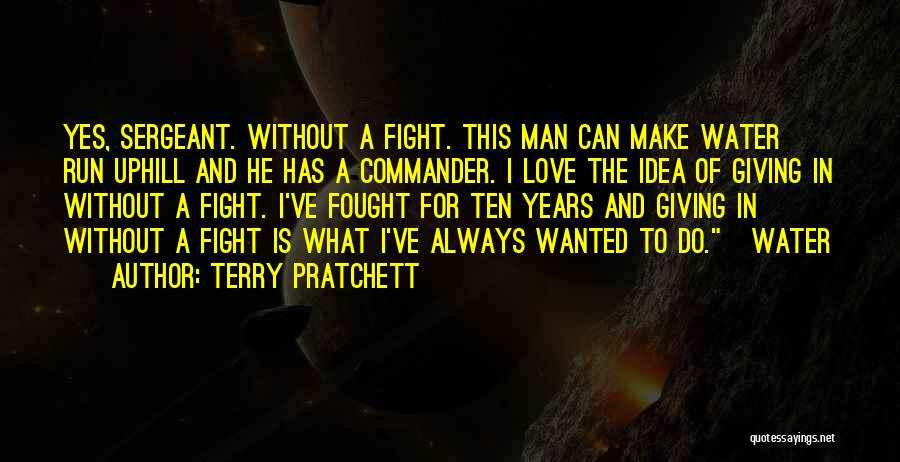 Fight For The One U Love Quotes By Terry Pratchett