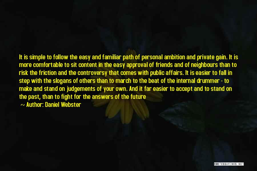 Fight For Your Friends Quotes By Daniel Webster
