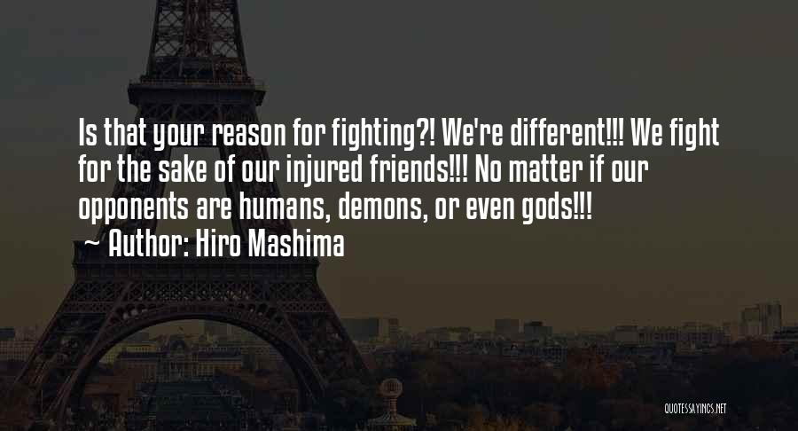 Fight For Your Friends Quotes By Hiro Mashima