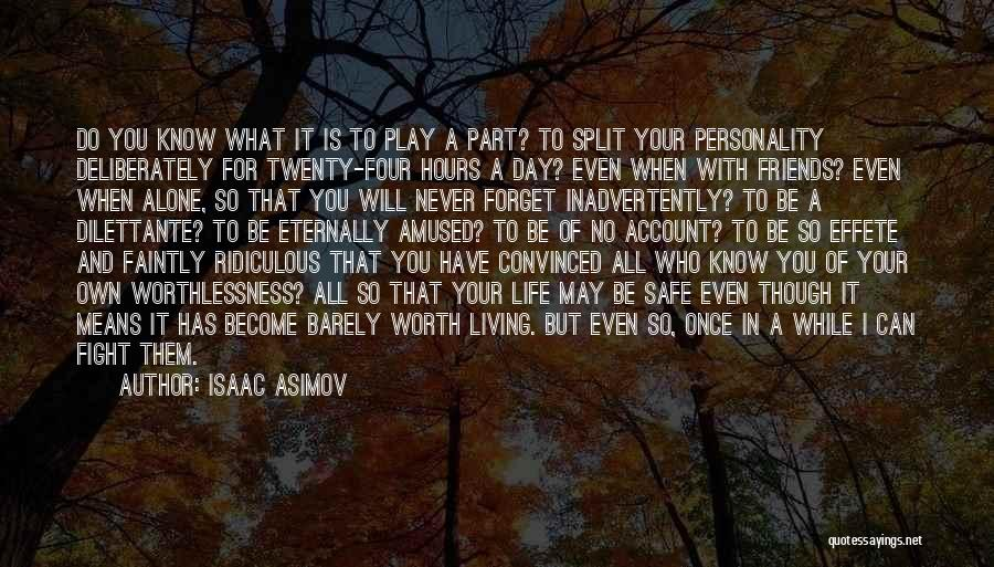 Fight For Your Friends Quotes By Isaac Asimov