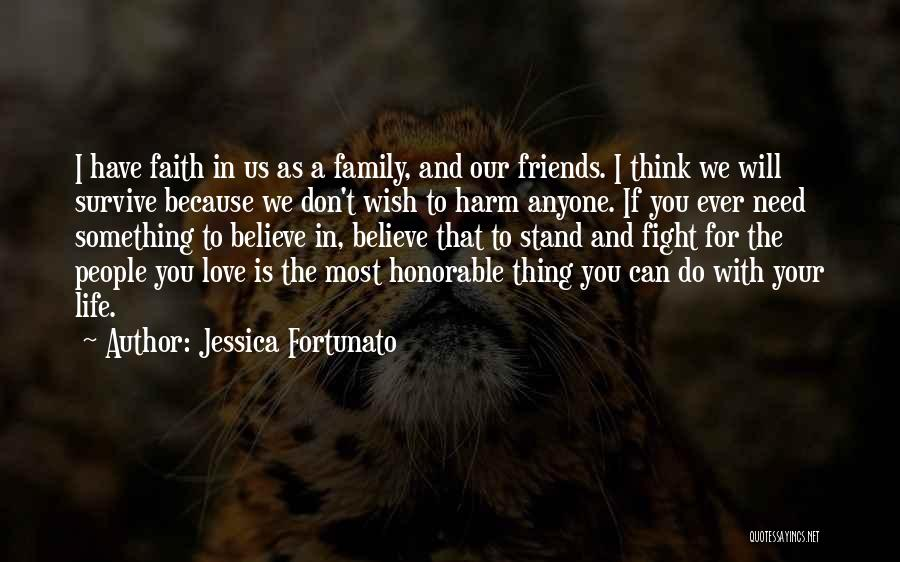 Fight For Your Friends Quotes By Jessica Fortunato