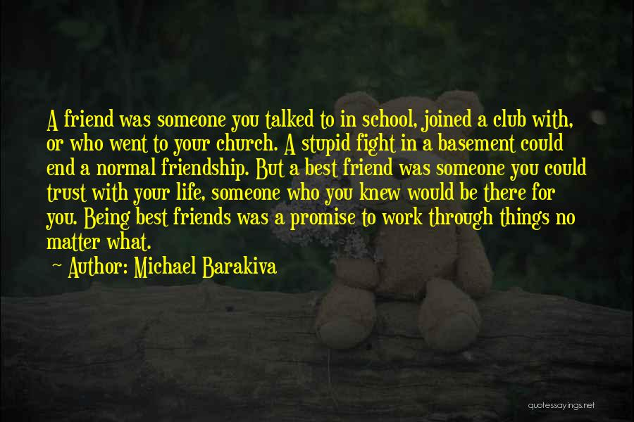Fight For Your Friends Quotes By Michael Barakiva