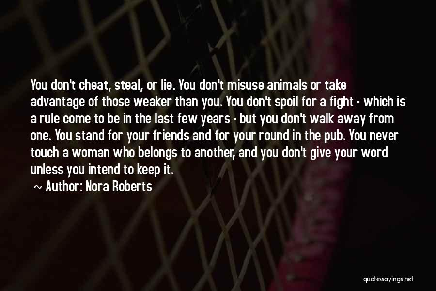 Fight For Your Friends Quotes By Nora Roberts