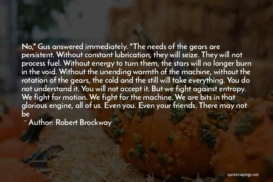 Fight For Your Friends Quotes By Robert Brockway