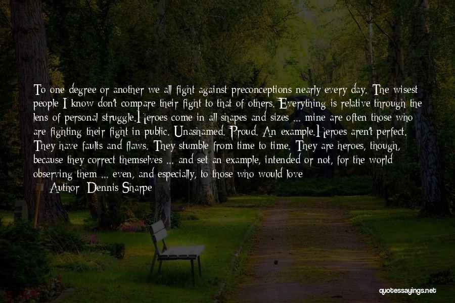 Fight Through Struggle Quotes By Dennis Sharpe