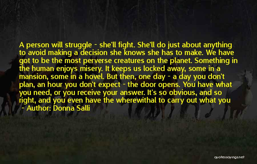 Fight Through Struggle Quotes By Donna Salli
