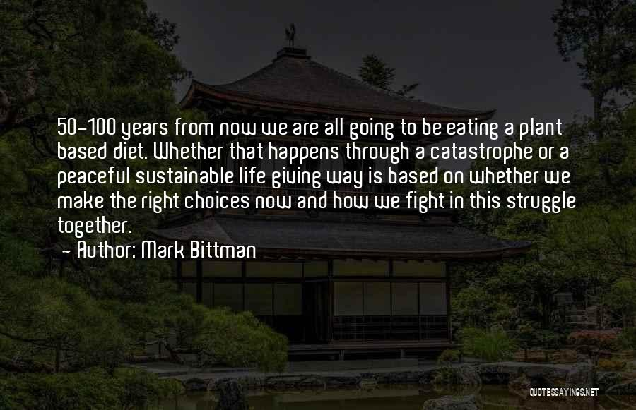 Fight Through Struggle Quotes By Mark Bittman