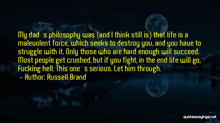 Fight Through Struggle Quotes By Russell Brand