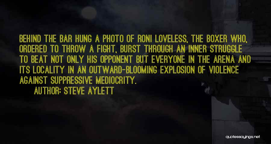 Fight Through Struggle Quotes By Steve Aylett