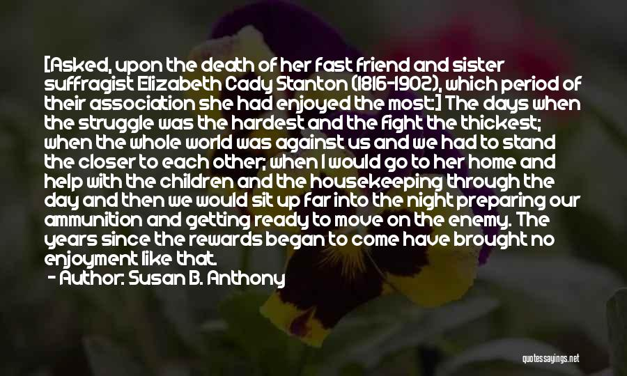 Fight Through Struggle Quotes By Susan B. Anthony