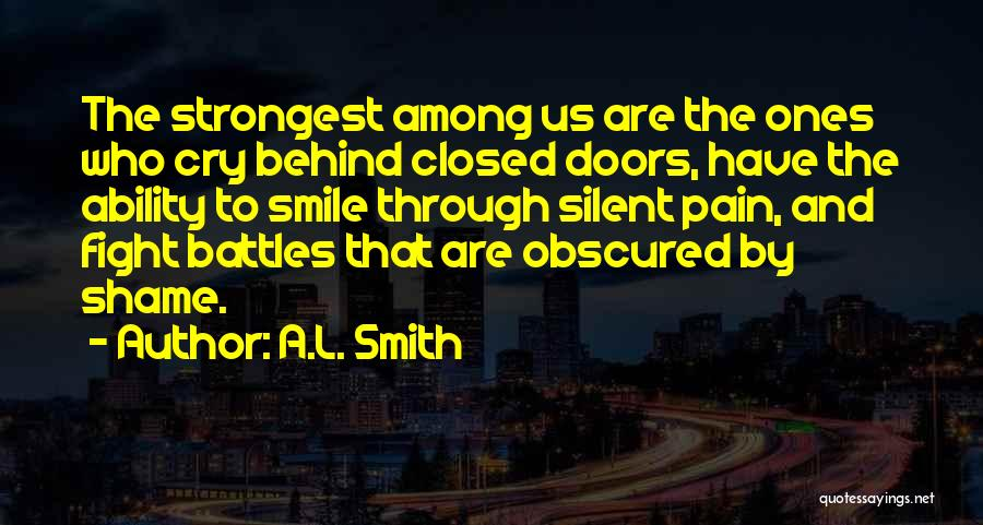 Fight Through The Pain Quotes By A.L. Smith